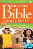 What the Bible Is All About Handbook for Kids