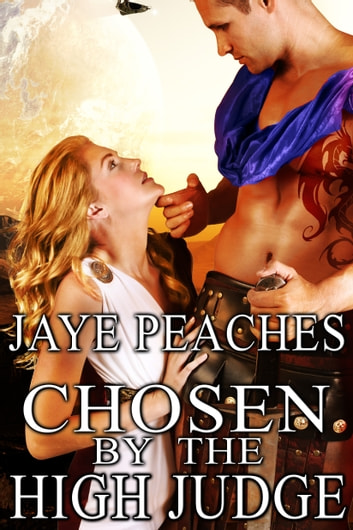 Chosen by the High Judge ebook by Jaye Peaches