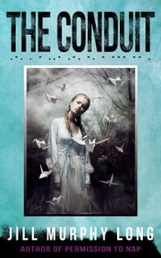 The Conduit ebook by Jill Murphy Long