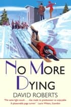 No More Dying ebook by David Roberts