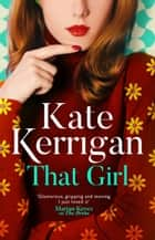 That Girl ebook by Kate Kerrigan