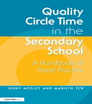 Quality Circle Time in the Secondary School - A Handbook of Good Practice ebook by Jenny Mosley,Marilyn Tew