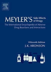 Meyler's Side Effects of Drugs - The International Encyclopedia of Adverse Drug Reactions and Interactions ebook by Jeffrey K. Aronson