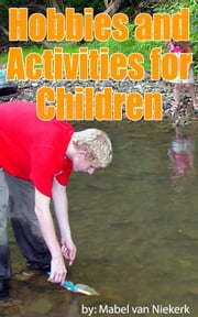 Hobbies and Activities for Children ebook by Mabel Van Niekerk