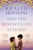And the Mountains Echoed ekitaplar by Khaled Hosseini