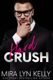 Hard Crush ebook by Mira Lyn Kelly