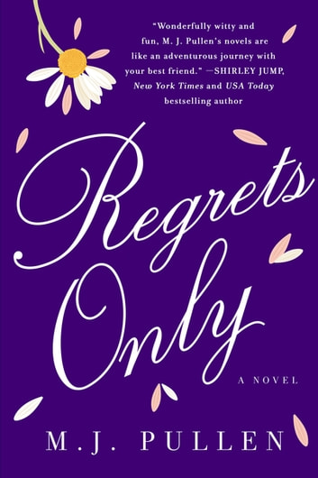 Regrets Only - A Novel ebook by M.J. Pullen