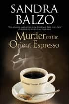 Murder on the Orient Espresso ebook by Sandra Balzo