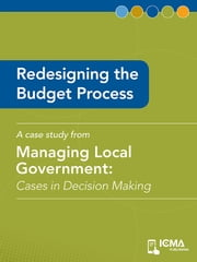 Redesigning the Budget Process: Cases in Decision Making ebook by Samuel  E.   Tapson Jr.,James   M.  Banovetz
