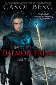 The Daemon Prism - A Novel of the Collegia Magica ebook by Carol Berg