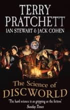 The Science Of Discworld ebook by Terry Pratchett, Ian Stewart, Jack Cohen
