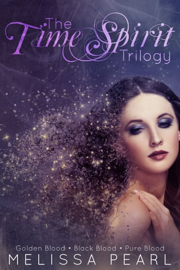 The Time Spirit Trilogy Omnibus ebook by Melissa Pearl