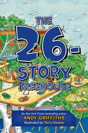 The 26-Story Treehouse ebook by Andy Griffiths,Terry Denton
