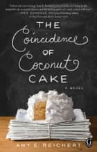 The Coincidence of Coconut Cake ebook by