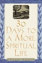 30 Days to a More Spiritual Life ebook by Shana Aborn