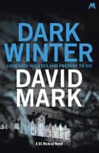 Dark Winter - The 1st DS McAvoy Novel ebook by David Mark