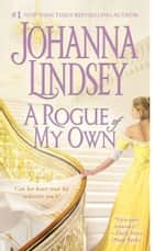 A Rogue of My Own ebook by Johanna Lindsey