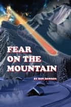 Fear on The Mountain ebook by Ron Howson