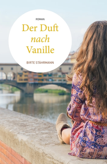 Der Duft nach Vanille - Roman ebook by Birte Stährmann