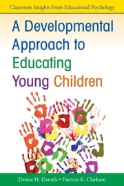 A Developmental Approach to Educating Young Children ebook by