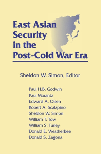 East Asian Security in the Post-Cold War Era ebook by Sheldon W. Simon