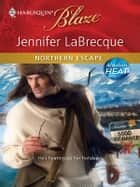 Northern Escape ebook by Jennifer LaBrecque
