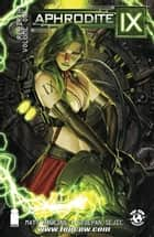 Aphrodite IX: Rebirth Vol. 1 ebook by Matt Hawkins,Stjepan Sejic