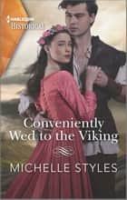 Conveniently Wed to the Viking ebook by Michelle Styles