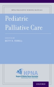 Pediatric Palliative Care ebook by Betty R. Ferrell