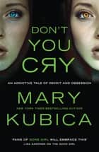 Don't You Cry ebook by Mary Kubica