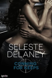 Conning For Keeps: A Novella ebook by Seleste deLaney