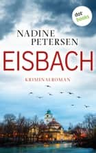 Eisbach - Kriminalroman ebook by Nadine Petersen