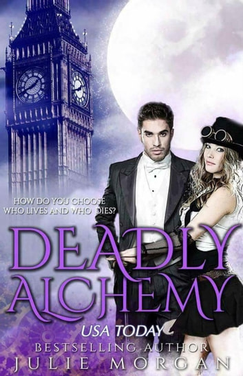 Deadly Alchemy - Deadly Alchemy series, #1 ebook by Julie Morgan