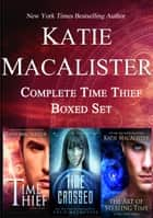 Complete Time Thief Boxed Set ebook by Katie MacAlister