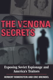 The Venona Secrets - Exposing Soviet Espionage and America's Traitors ebook by Herbert Romerstein,Eric Breindel