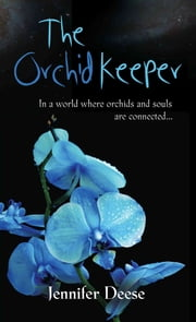 The Orchid Keeper ebook by Jennifer Deese