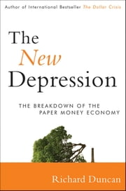 The New Depression - The Breakdown of the Paper Money Economy ebook by Kobo.Web.Store.Products.Fields.ContributorFieldViewModel
