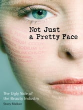 Not Just A Pretty Face ebook by Stacy Malkan