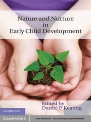 Nature and Nurture in Early Child Development ebook by Daniel P. Keating