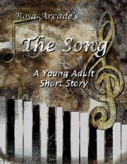 The Song ebook by Rosa Arcade