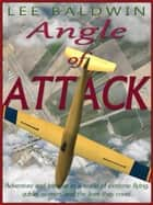 Angle of Attack ebook by Lee Baldwin