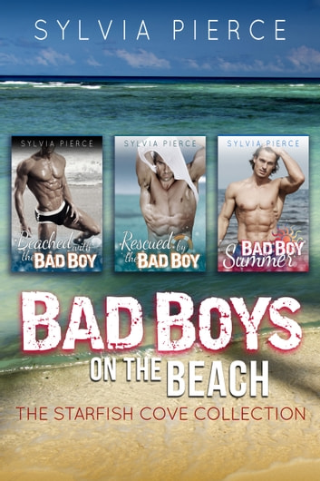 Bad Boys on the Beach - The Starfish Cove Collection ebook by Sylvia Pierce