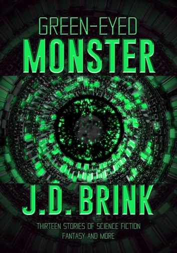 Green-Eyed Monster ebook by J. D. Brink