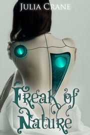 Freak of Nature ebook by Julia Crane