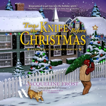 'Twas the Knife before Christmas - A Christmas Tree Farm Mystery audiobook by Jacqueline Frost