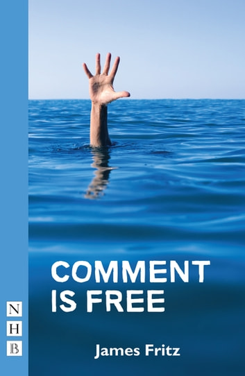 Comment is Free (NHB Modern Plays) ebook by James Fritz