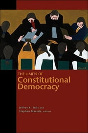 The Limits of Constitutional Democracy ebook by Jeffrey K. Tulis,Stephen Macedo