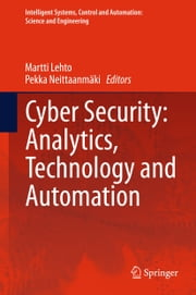 Cyber Security: Analytics, Technology and Automation ebook by Martti Lehto,Pekka Neittaanmäki