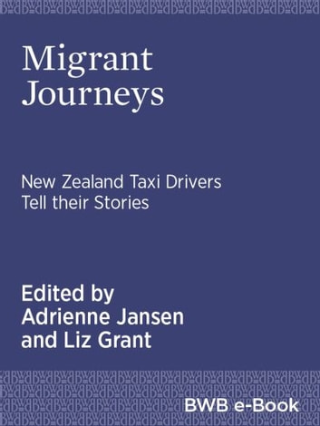 Migrant Journeys - New Zealand taxi drivers tell their stories ebook by