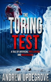 The Turing Test - A Tale of Artificial Intelligence and Malevolence ebook by Andrew Updegrove